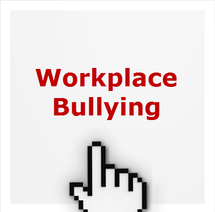 Workplace Bullying and Harassment